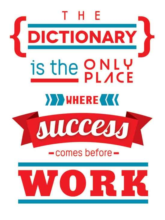 the-dictionary-is-the-only-place-where-success-comes-before-work
