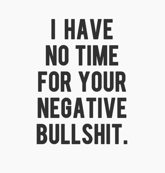 i-have-no-time-for-your-negative-bullshit-20130118389
