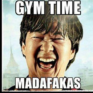 gym time madafakas