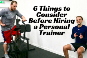 6 Things to Consider Before Hiring a Personal Trainer in 2018